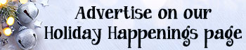 Advertise on our Holiday Happenings page